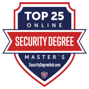 Homeland Security Degree >> Top 25 Online Security Master S Degree Programs For 2020